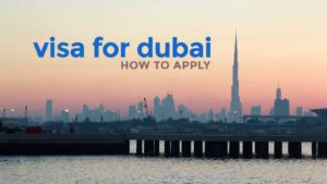Dubai Visa Requirements