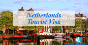 Nether land Visa Requirements